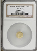California Fractional Gold, 1871 50C Liberty Round 50 Cents, BG-1011, R.2, MS63 Prooflike NGC.NGC Census: (4/9). (#710840)...