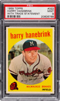 Baseball Cards:Singles (1950-1959), 1959 Topps Harry Hanebrink (With Trade Statement) #322 PSA Mint 9 - Only One Higher....