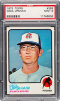 Baseball Cards:Singles (1970-Now), 1973 Topps Cecil Upshaw #359 PSA Mint 9 - Only One Higher!...