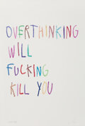 Prints & Multiples, CB Hoyo (b.1995). Overthinking Will Fucking Kill You, 2020. Giclee print in colors on wove paper. 16-1/2 x 13 inches (41...