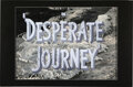 """Desperate Journey (Warner Bros., 1942). Very Fine. Original Title Artwork with Reproduction Overlay (22.75"""" X 34&qu..."""