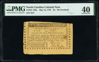 North Carolina May 15, 1779 $5 Be Freedom and Independence steadily pursued PMG Extremely Fine 40