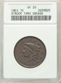 No Date 1C Coronet Head Large Cent -- Struck Thru Grease -- VF20 ANACS. From The L. Scott Sands Collection