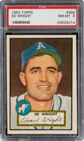 Baseball Cards:Singles (1950-1959), 1952 Topps Ed Wright #368 PSA NM-MT 8. Offered is ...