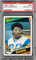 Football Cards:Singles (1970-Now), 1984 Topps Eric Dickerson #280 PSA Gem Mint 10. Th...