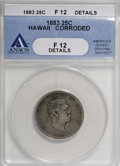 Coins of Hawaii: , 1883 25C Hawaii Quarter--Corroded--ANACS. Fine 12 Details. NGCCensus: (0/693). PCGS Population (6/1253). Mintage: 500,000....