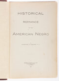 Books:Americana & American History, Charles H. Fowler. Historical Romance of the American Negro. Baltimore: Press of Thomas & Evans, 1902. First edition...