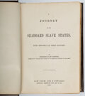 Books:Americana & American History, Frederick Law Olmsted. A Journey in the Seaboard Slave States. New York: Dix & Edwards, 1856. First edition....