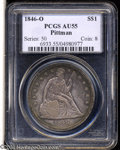 Seated Dollars: , 1846-O $1 AU55 PCGS. Ex: Pittman. A modestly circulated ...