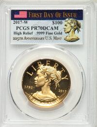 2017-W $100 American Liberty High Relief, First Day of Issue, PR70 Deep Cameo PCGS. PCGS Population: (422). NGC Census:...