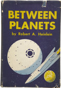 Books:Signed Editions, Robert A. Heinlein. Between Planets....