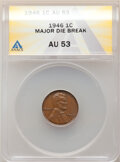 1946 1C Lincoln Cent -- Major Die Break -- AU53 ANACS. From the Don Bonser Error Coin Collection Part IV