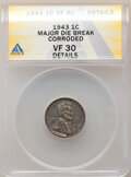 1943 1C Lincoln Cent -- Major Die Break, Corroded -- ANACS. VF30 Details. From the Don Bonser Error Coin Collection Pa...