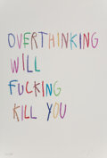 Prints & Multiples, CB Hoyo (b.1995). Overthinking Will Fucking Kill You, 2020. Giclee print in colors on wove paper. 19 x 13 inches (48.3 x...