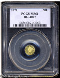 California Fractional Gold: , 1871 50C Liberty Round 50 Cents, BG-1027, R.3, MS61 PCGS. ...