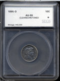 Additional Certified Coins: , 1895-O 10C Barber Dime AU55 Cleaned, Retoned SEGS (AU50 ...
