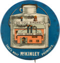 """Political:Pinback Buttons (1896-present), William McKinley: The Iconic """"Do You Smoke?"""" Factory Pin. ..."""