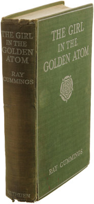 Ray Cummings: Inscribed First Edition of The Girl in the Golden Atom. (London: Methuen, 1922), first edition, 241 pages...