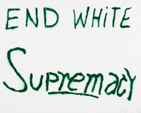 Sam Durant (b. 1961) End White Supremacy (Green), 2021 Spray paint and stencil on paper 19-5/8 x 27-1/2 inches (49.8