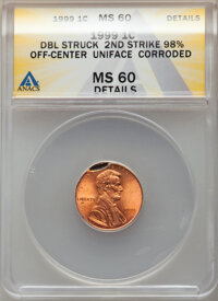 1999 1C Lincoln Cent -- Double Struck, Second Strike 98% Off Center and Uniface, Corroded -- ANACS. MS60 Details