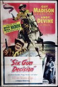 """Movie Posters:Western, Six Gun Decision (Allied Artists, 1953). One Sheet (27"""" X 41""""). GuyMadison stars as Wild Bill Hickok and Andy Devine as Jin..."""