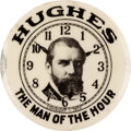 Political:Pinback Buttons (1896-present), Charles Evans Hughes: Possibly Unique Rarity....