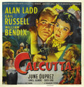 "Movie Posters:Crime, Calcutta (Paramount, 1946). Six Sheet (81"" X 81""). Alan Ladd stars as a cargo pilot working in the far east and when his par..."