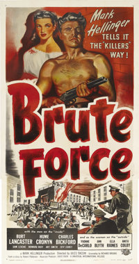 "Brute Force (Universal International, 1947). Three Sheet (41"" X 81""). This film noir prison drama features Bur..."