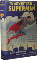 Books:First Editions, George Lowther: The Adventures of Superman. (New York:Random House, 1942), first edition, 215 pages, red cloth withblu...