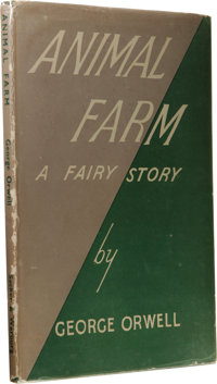 George Orwell: Animal Farm A Fairy Story First UK Edition. (London: Secker & Warburg, 1945), first edition, 92 pages...