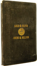 Books: , Eckfeldt, Jacob R. and William E. DuBois. New Varieties of Gold and Silver Coins, Counterfeit Coins, and Bullion; With Min...