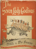 Books:First Editions, Dr. Seuss [Theodor Geisel]. The Seven Lady Godivas. NewYork: Random House, [1939]. . ...
