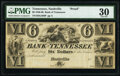 Obsoletes By State:Tennessee, Nashville, TN- Bank of Tennessee $6 18__ G488 Garland UNL Proof/Remainder PMG Very Fine 30.. ...
