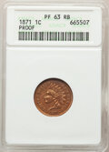 Proof Indian Cents, 1871 1C PR63 Red and Brown ANACS. Mintage 960. . From The Toro Collection....