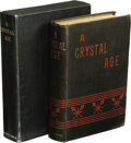 Books:First Editions, William Henry Hudson: A Crystal Age. (London: T. FisherUnwin, 1887), first edition (published anonymously), 287 pages f...