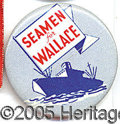 "Political:Pinback Buttons (1896-present), ""SEAMEN FOR WALLACE"". Extremely rare ""Seamen for Wallace"" Henry ..."