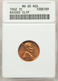 1962 1C Lincoln Cent -- Ragged Clip -- MS65 Red ANACS. Mintage 609,263,019