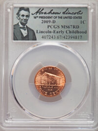 2009-D 1C Early Childhood MS67 Red PCGS. PCGS Population: (60/0). NGC Census: (0/0). CDN: $200 Whsle. Bid for NGC/PCGS M...