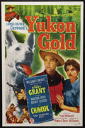 "Movie Posters:Adventure, Yukon Gold (Monogram, 1952). One Sheet (27"" X 41""). WesternAdventure. Starring Kirby Grant, Martha Hyer, Harry Lauter, I. S...(Total: 2 Items)"