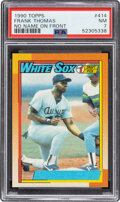 Baseball Cards:Singles (1970-Now), 1990 Topps Frank Thomas (No Name On Front) Rookie #414 PSA...