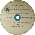 """Music Memorabilia:Recordings, Frank Sinatra """"Call Me Irresponsible"""" Acetate (United Recording). One-sided acetate plays at 45 rpm. Condition: EX 7. From..."""