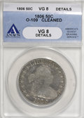 Early Half Dollars, 1806 50C Pointed 6, Stem--Cleaned--ANACS. VG8 Details. O-109. NGCCensus: (18/879). PCGS Population (11/729). Mintage: 839,...