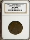 Colonials, 1795 1/2P Washington Liberty & Security Halfpenny, BIRMINGHAMEdge AU58 NGC. ...