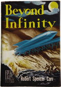 Books:Signed Editions, Robert Spencer Carr. Beyond Infinity....