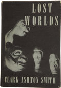 Books:First Editions, Clark Ashton Smith. Lost Worlds....
