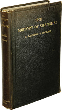 George Lanning and S. Couling: The History of Shanghai. (Shanghai: for the Shanghai Municipal Council by Kelly & Wal...
