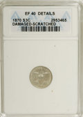 1870 3CS --Damaged, Scratched--ANACS. XF40 Details. NGC Census: (0/77). PCGS Population (1/54). Mintage: 3,000. Numismed...