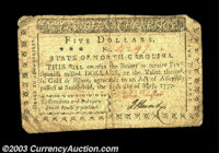 North Carolina May 15, 1779 $5 Very Fine. Missing a small tip of the upper-right corner, but well margined, well signed...