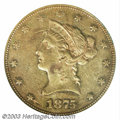 Liberty Eagles: , 1875 $10 AU50 PCGS. The 1875 Ten Dollar is a well known, ...