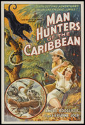 "Movie Posters:Documentary, Man Hunters of the Caribbean (Inter Continent, 1938). One Sheet(27"" X 41""). Adventure. Starring Andre Roosevelt, Captain E...."